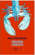 Foster Wallace, Considera l'aragosta