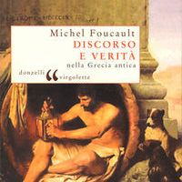 Michel Foucault, Il parresiastes e il coraggio della verità